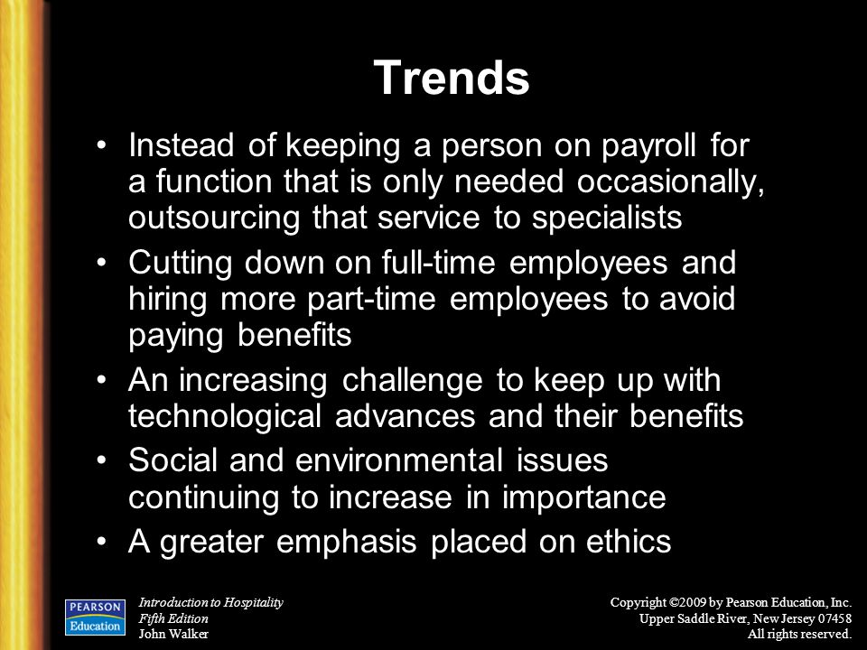 Trends Instead of keeping a person on payroll for a function that is only needed occasionally, outsourcing that service to specialists.