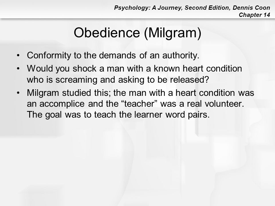 Obedience (Milgram) Conformity to the demands of an authority.