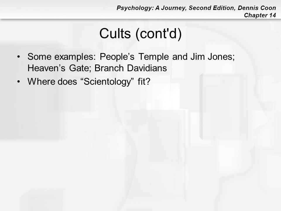 Cults (cont d) Some examples: People's Temple and Jim Jones; Heaven's Gate; Branch Davidians.