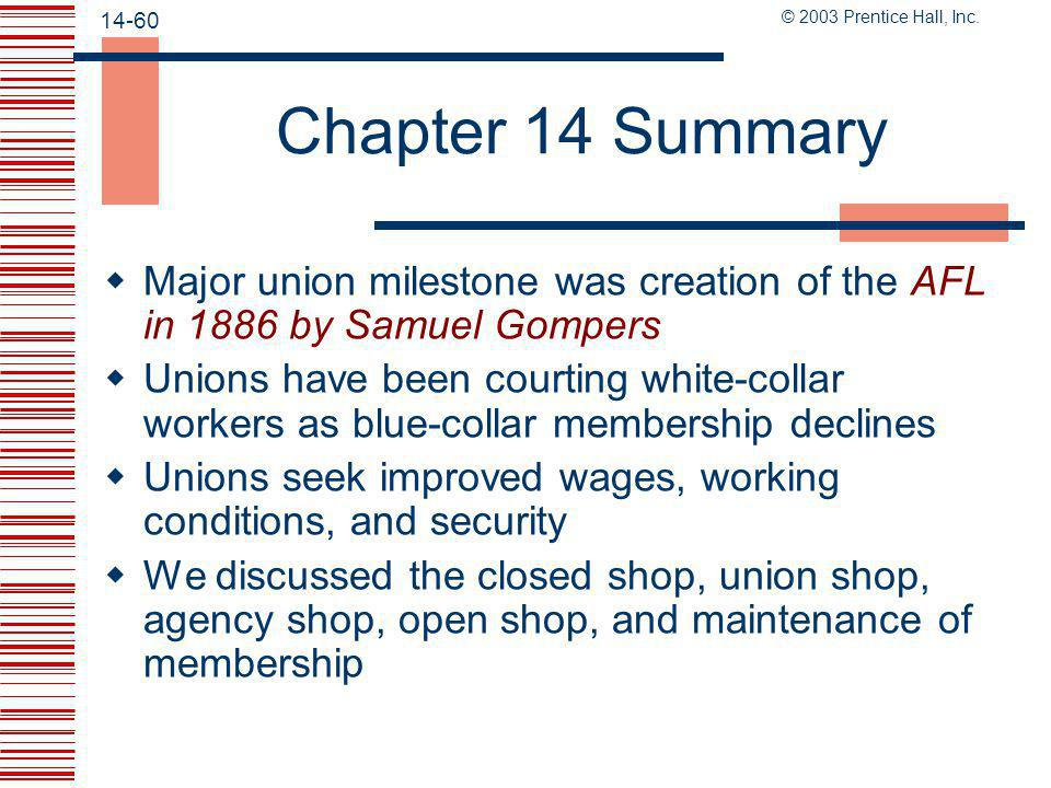 Chapter 14 Summary Major union milestone was creation of the AFL in 1886 by Samuel Gompers.