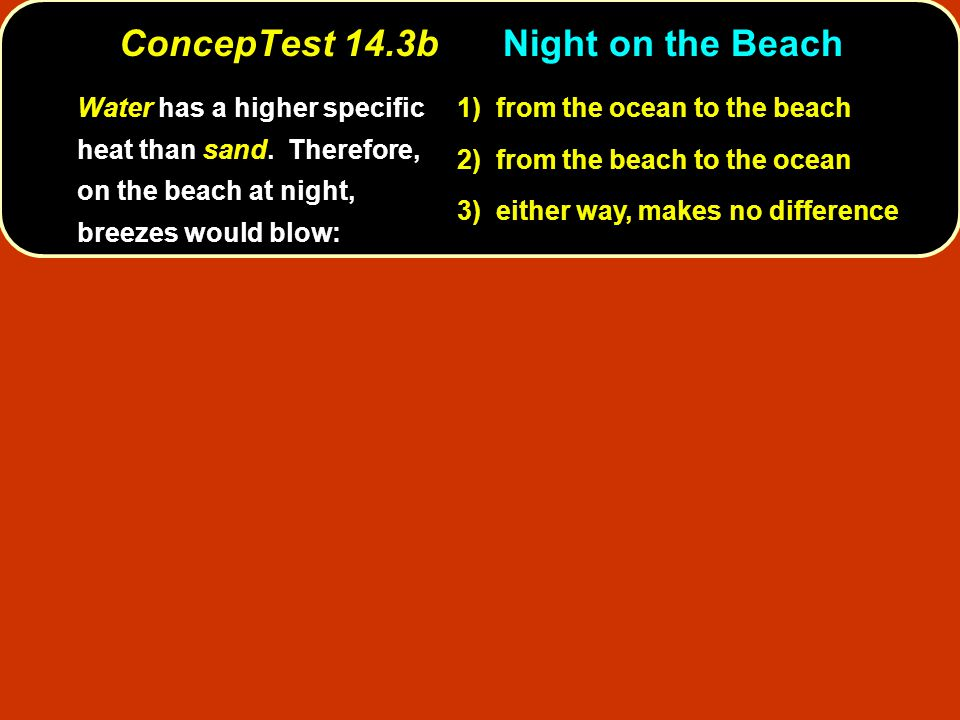 ConcepTest 14.3b Night on the Beach