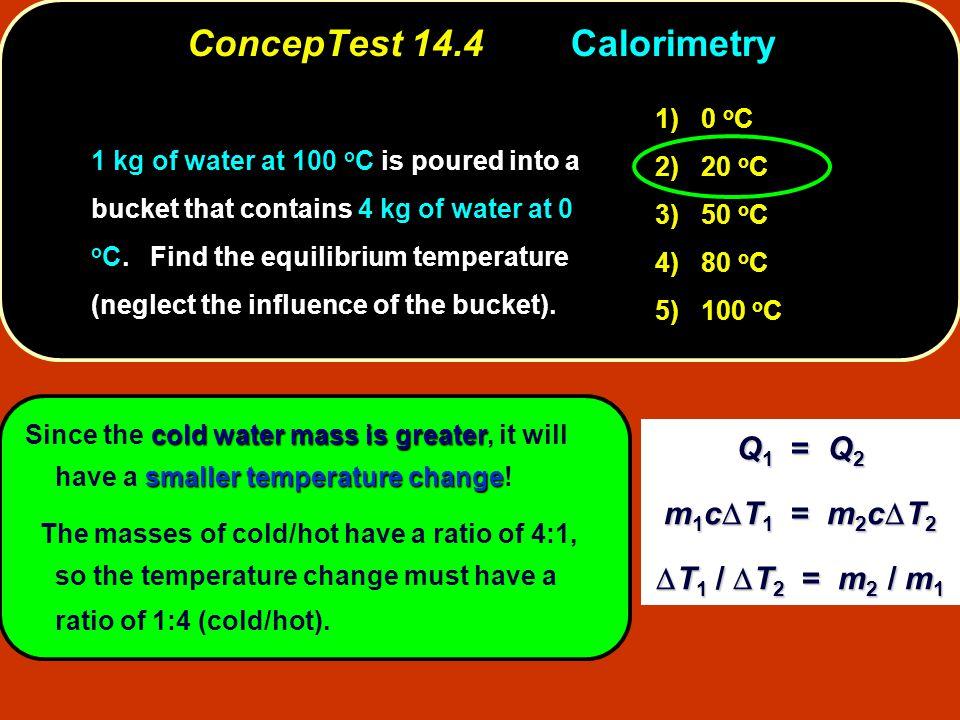 ConcepTest 14.4 Calorimetry