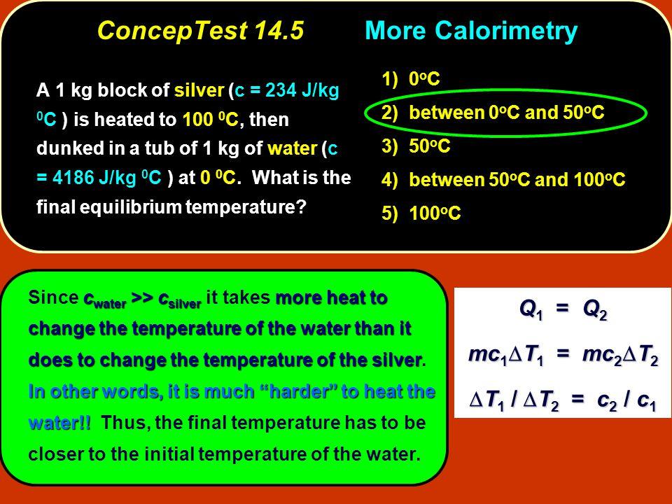 ConcepTest 14.5 More Calorimetry