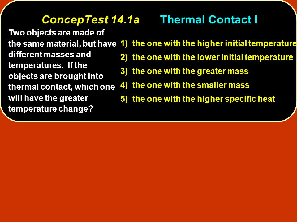 ConcepTest 14.1a Thermal Contact I