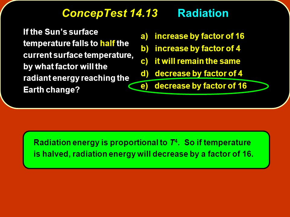 ConcepTest 14.13 Radiation a) increase by factor of 16