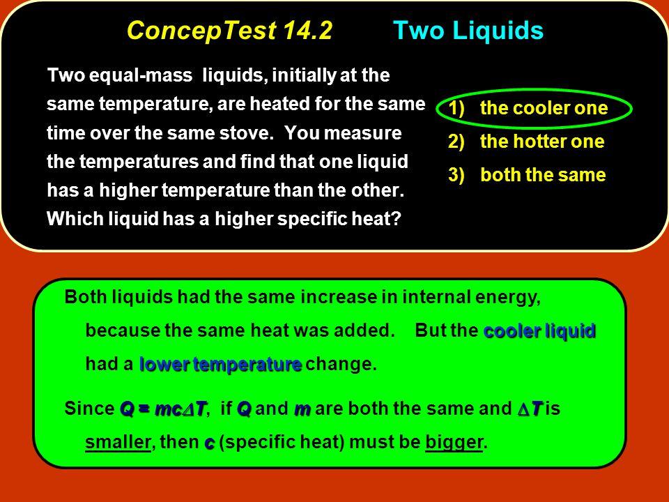 ConcepTest 14.2 Two Liquids