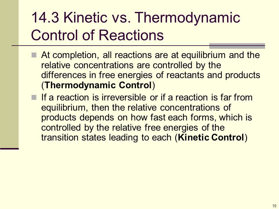14.3 Kinetic vs. Thermodynamic Control of Reactions