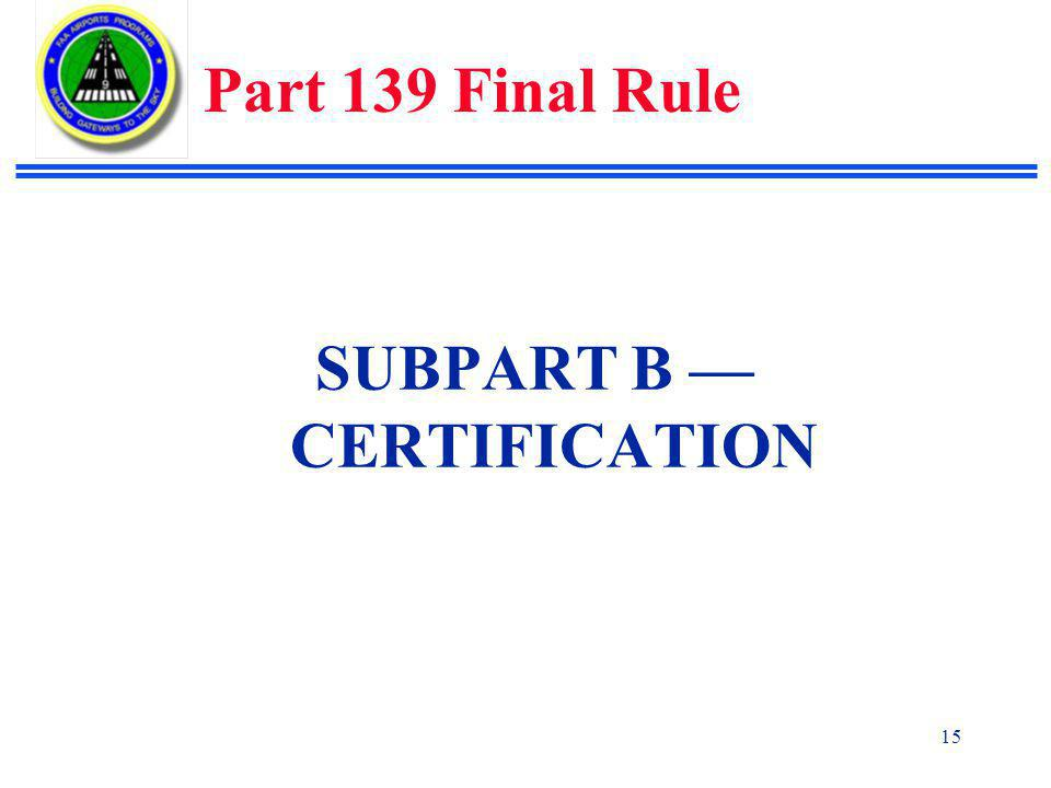 SUBPART B —CERTIFICATION