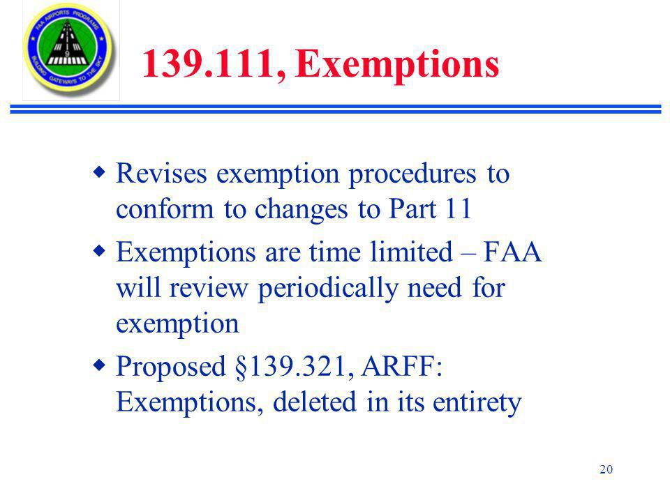 139.111, Exemptions Revises exemption procedures to conform to changes to Part 11.
