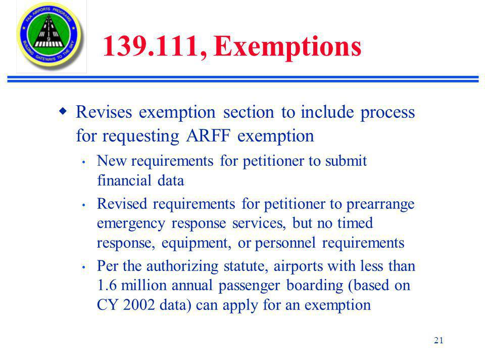 139.111, Exemptions Revises exemption section to include process for requesting ARFF exemption.