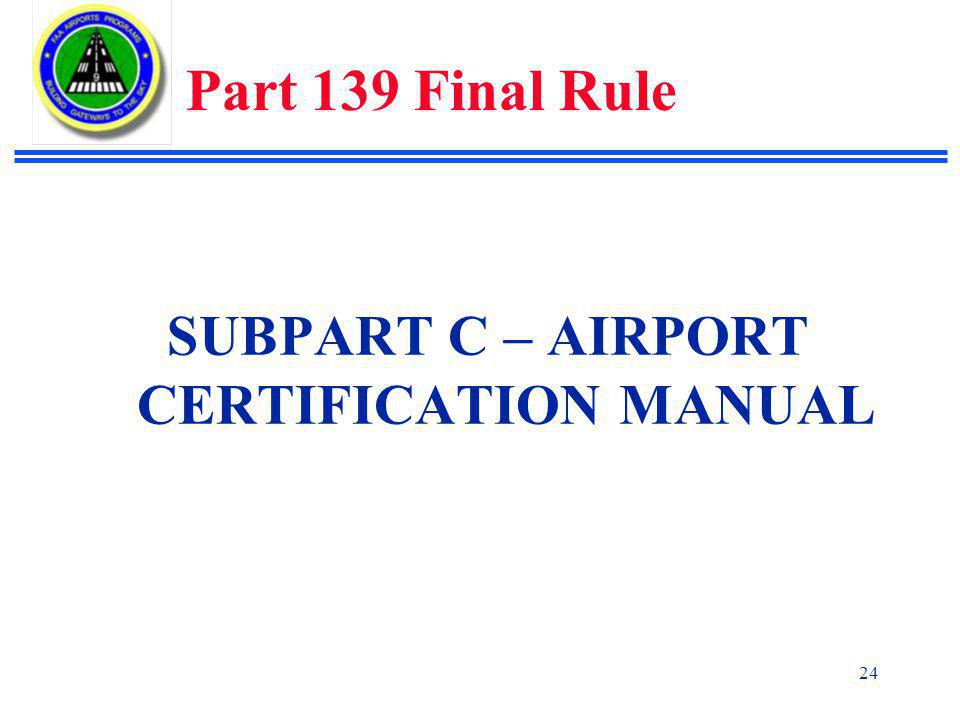SUBPART C – AIRPORT CERTIFICATION MANUAL