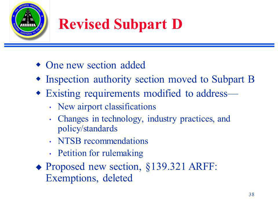 Revised Subpart D One new section added