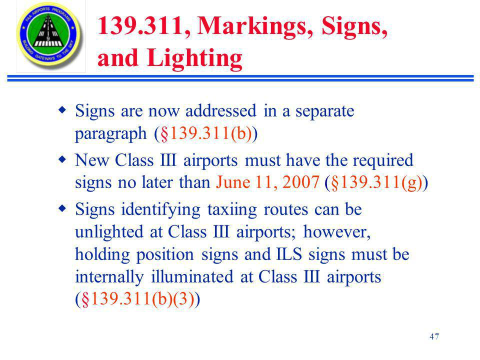 139.311, Markings, Signs, and Lighting