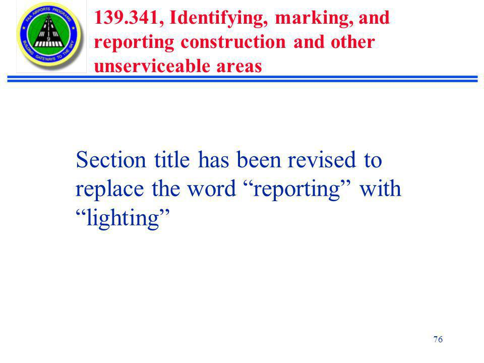 139.341, Identifying, marking, and reporting construction and other unserviceable areas