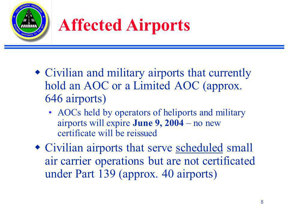 Affected Airports Civilian and military airports that currently hold an AOC or a Limited AOC (approx. 646 airports)