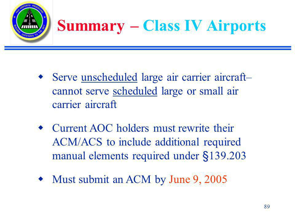 Summary – Class IV Airports