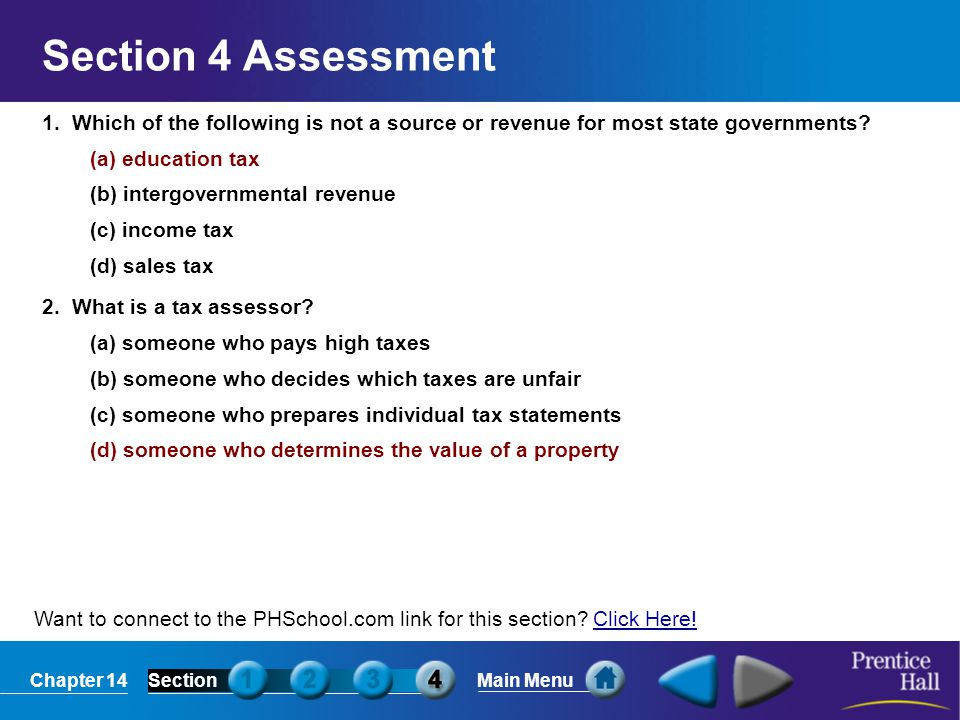 Section 4 Assessment 1. Which of the following is not a source or revenue for most state governments