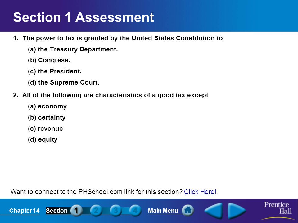 Section 1 Assessment 1. The power to tax is granted by the United States Constitution to. (a) the Treasury Department.
