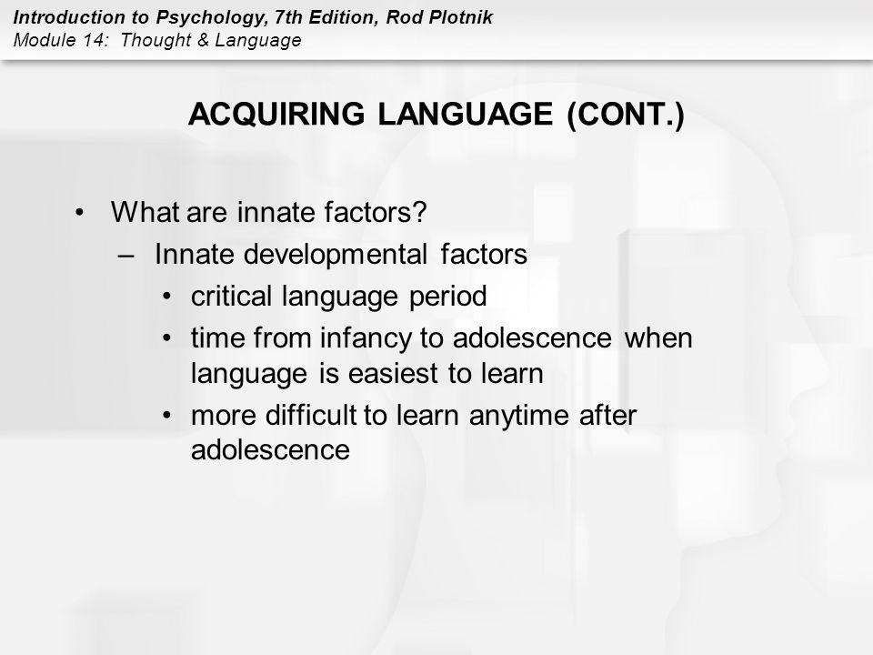 ACQUIRING LANGUAGE (CONT.)