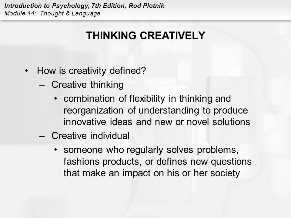 THINKING CREATIVELY How is creativity defined Creative thinking