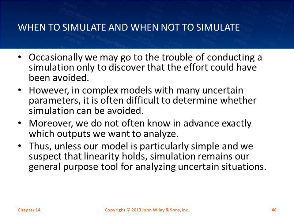 When To Simulate And When Not To Simulate
