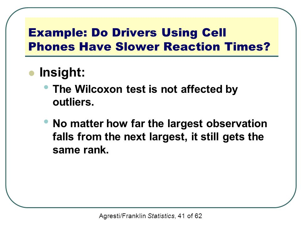 Example: Do Drivers Using Cell Phones Have Slower Reaction Times