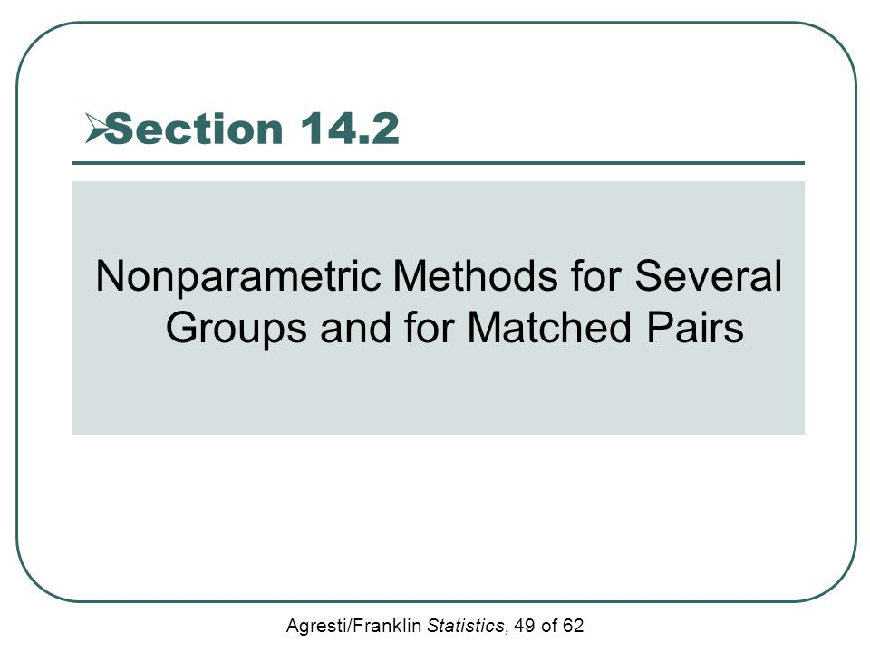 Nonparametric Methods for Several Groups and for Matched Pairs