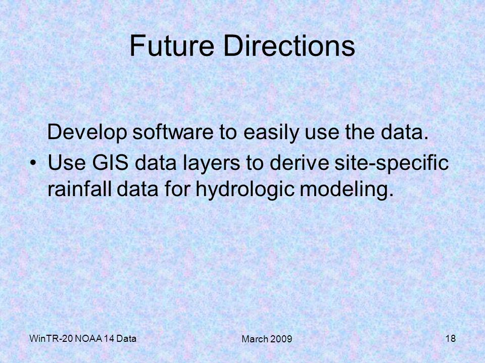 Future Directions Develop software to easily use the data.