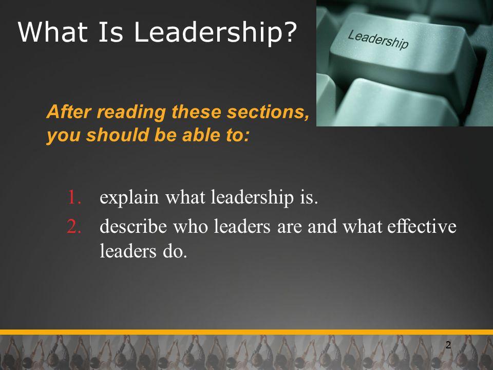 What Is Leadership explain what leadership is.