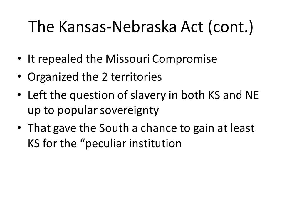 The Kansas-Nebraska Act (cont.)