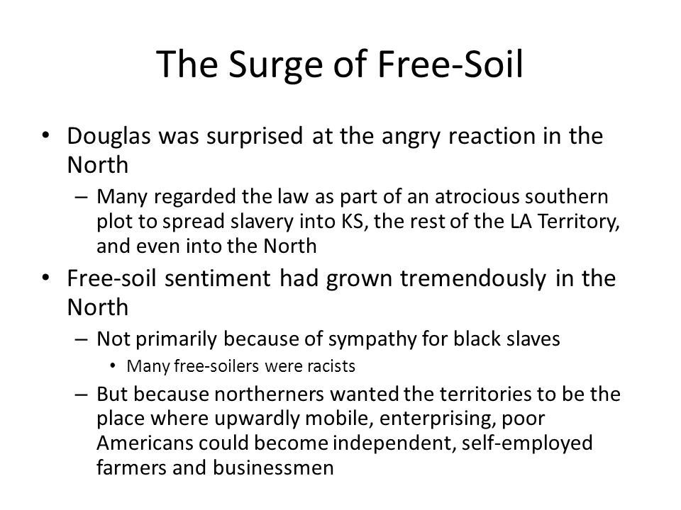 The Surge of Free-Soil Douglas was surprised at the angry reaction in the North.