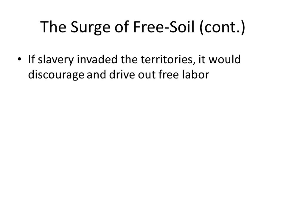 The Surge of Free-Soil (cont.)