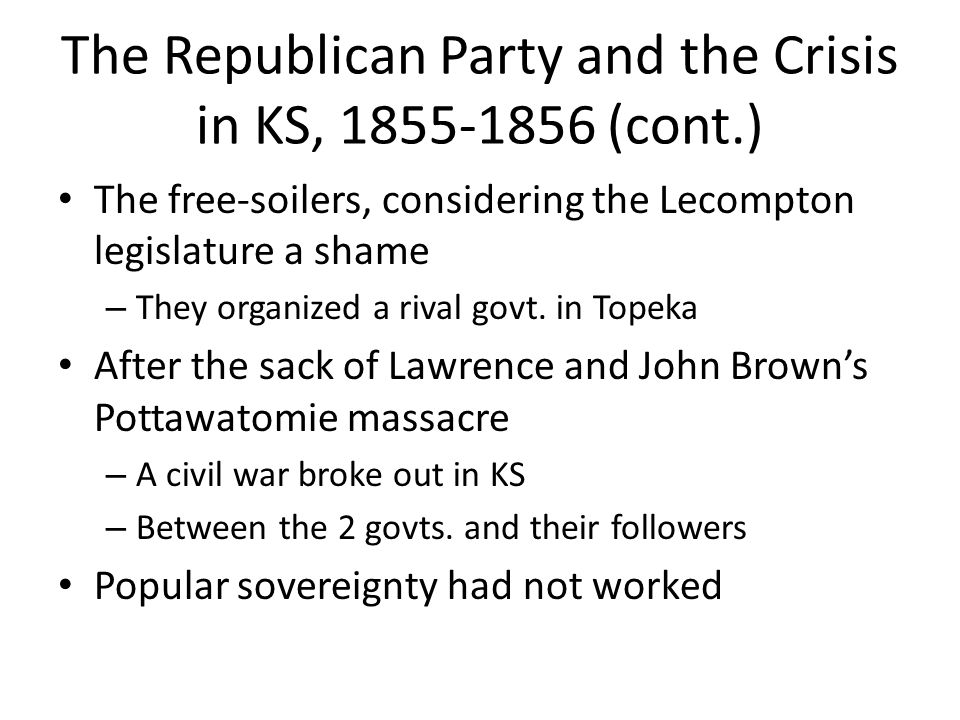 The Republican Party and the Crisis in KS, 1855-1856 (cont.)