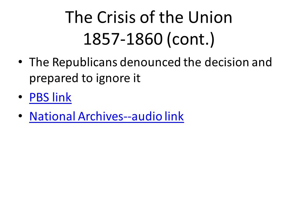 The Crisis of the Union 1857-1860 (cont.)