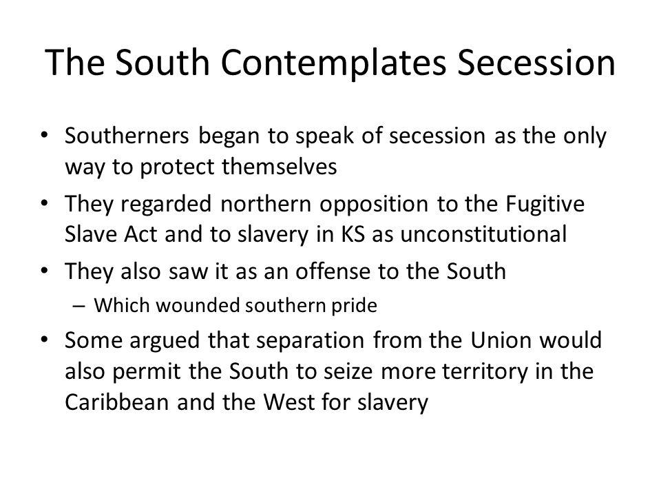 The South Contemplates Secession