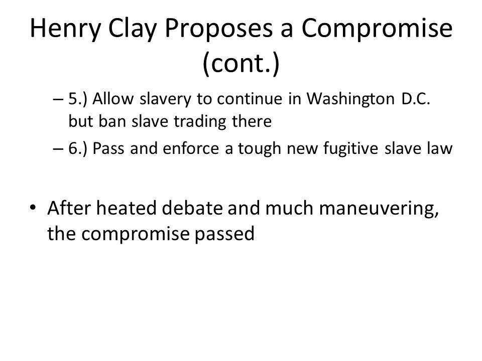 Henry Clay Proposes a Compromise (cont.)