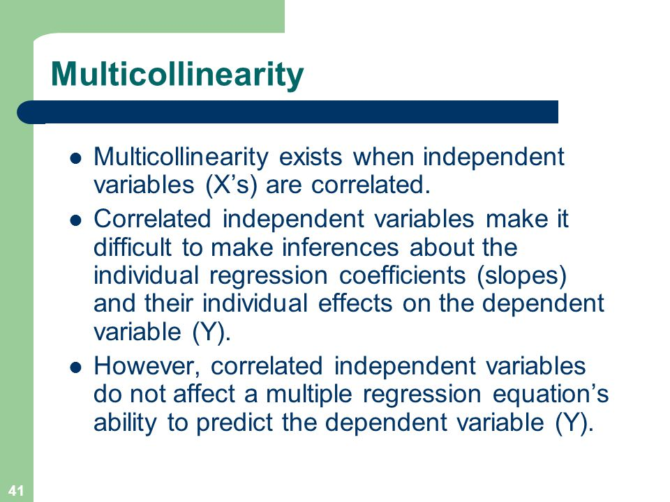 Multicollinearity Multicollinearity exists when independent variables (X's) are correlated.