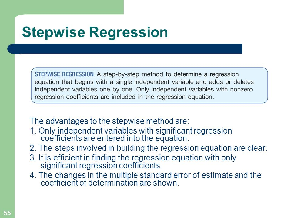 Stepwise Regression The advantages to the stepwise method are: