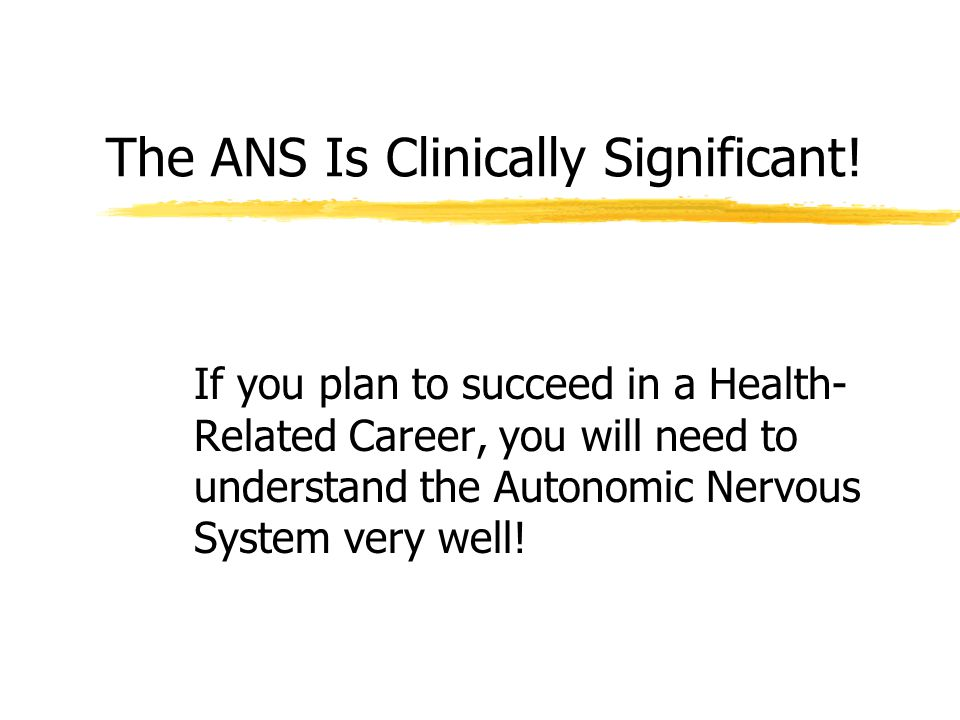 The ANS Is Clinically Significant!