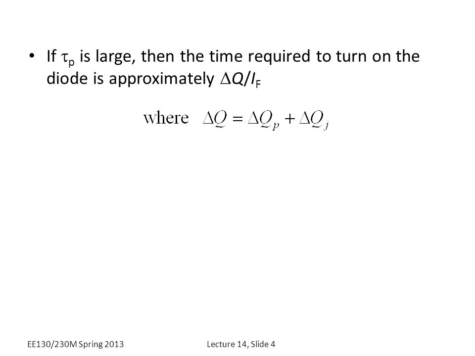If tp is large, then the time required to turn on the diode is approximately DQ/IF
