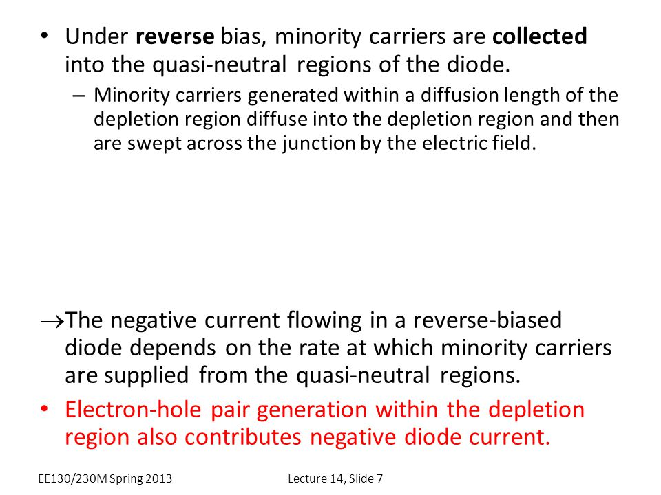 Under reverse bias, minority carriers are collected into the quasi-neutral regions of the diode.
