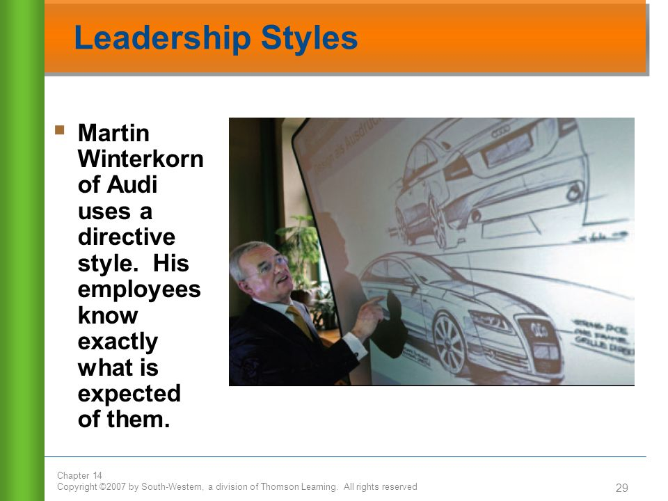 Leadership Styles Martin Winterkorn of Audi uses a directive style.