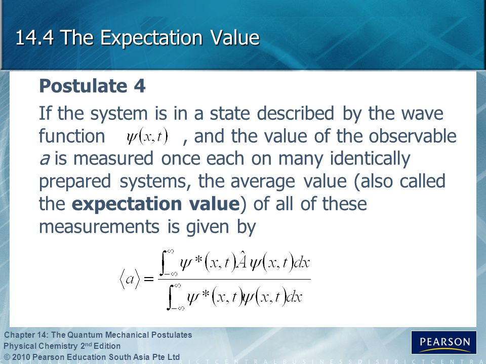 14.4 The Expectation Value Postulate 4