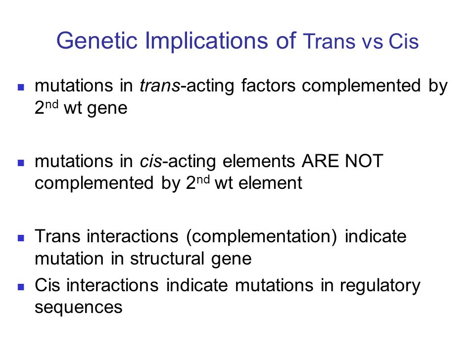 Genetic Implications of Trans vs Cis