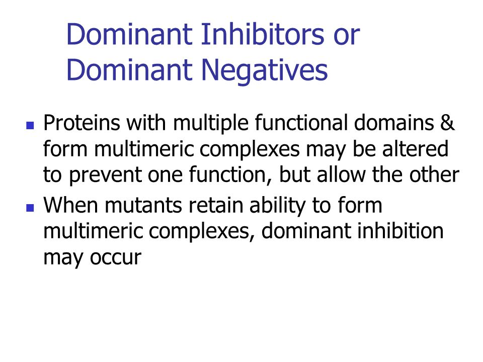 Dominant Inhibitors or Dominant Negatives