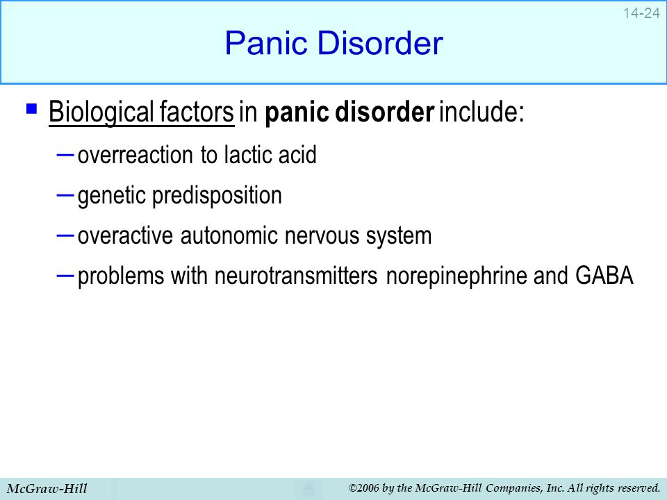 Panic Disorder Biological factors in panic disorder include: