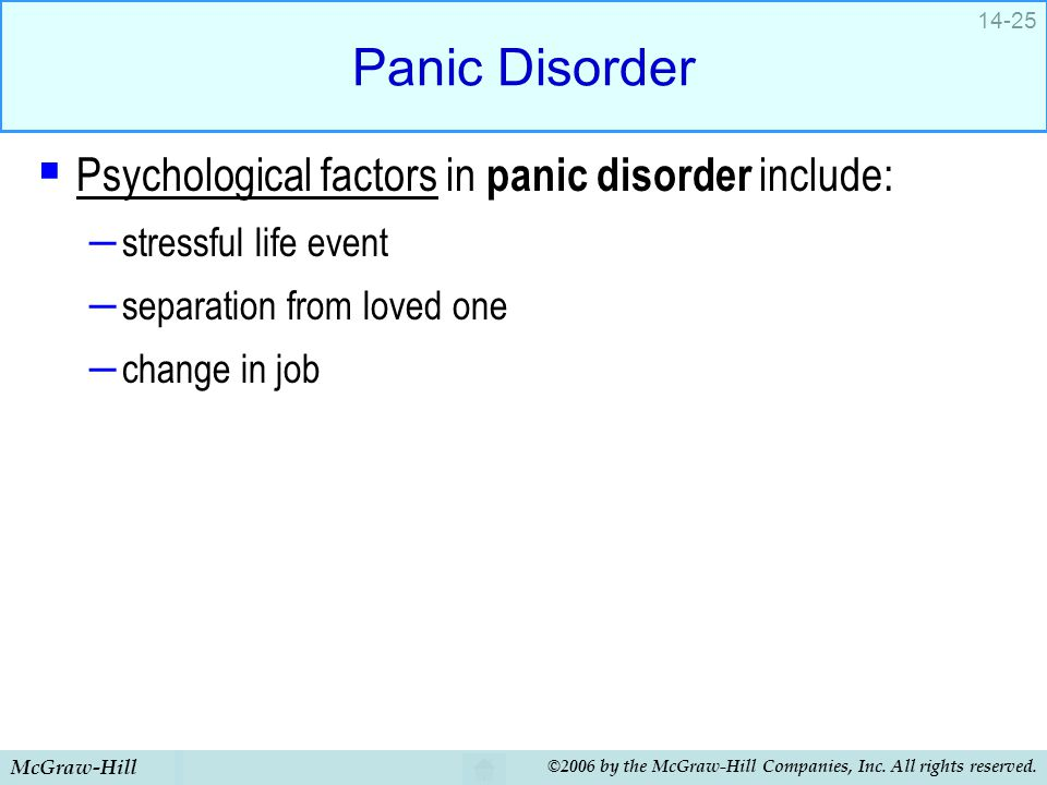 Panic Disorder Psychological factors in panic disorder include: