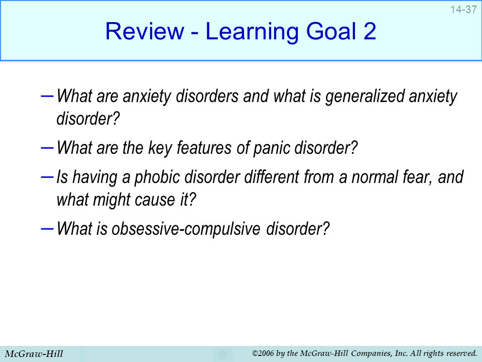 Review - Learning Goal 2 What are anxiety disorders and what is generalized anxiety disorder What are the key features of panic disorder