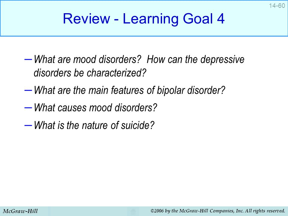 Review - Learning Goal 4 What are mood disorders How can the depressive disorders be characterized