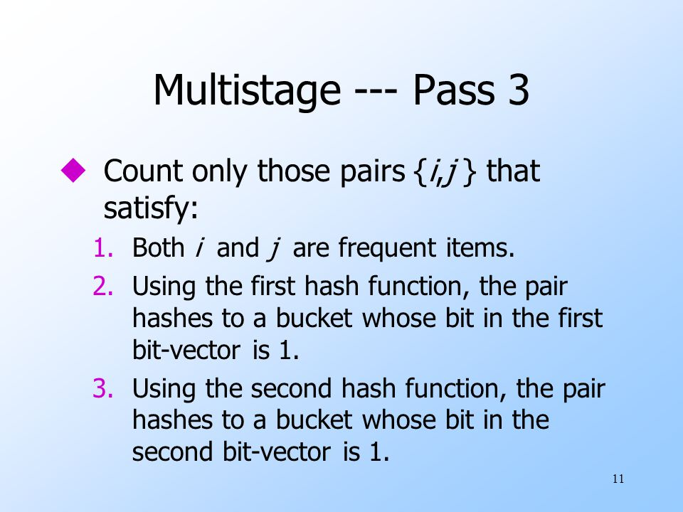 Multistage --- Pass 3 Count only those pairs {i,j } that satisfy: